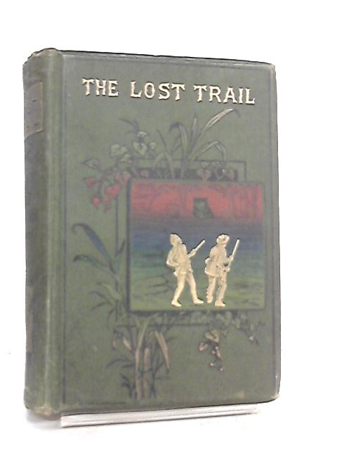 The Lost Trail, Log Cabin Series by Edward S. Ellis
