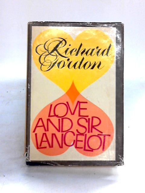Love and Sir Lancelot by Richard Gordon
