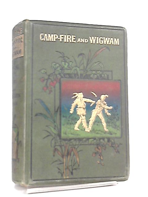Camp-Fire and Wigwam by Edward S. Ellis