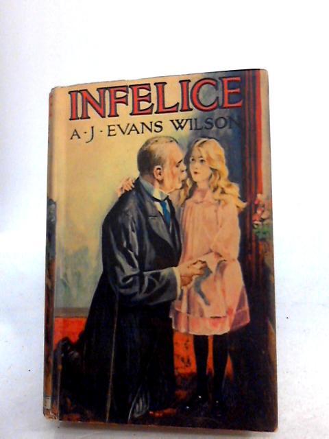 Infelice by Agusta J. Evans Wilson