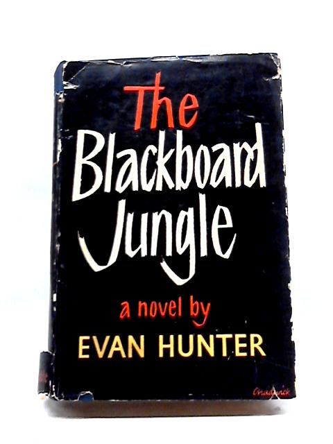 The Blackboard Jungle by Evan Hunter