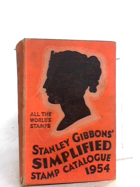 STANLEY GIBBONS SIMPLIFIED STAMP CATALOGUE 1954 by Unknown