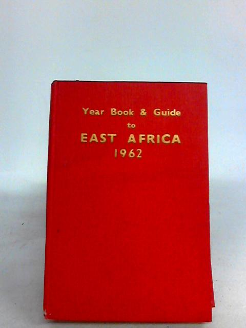 Year Book & Guide to East Africa 1962 by Gordon-Brown, A. (ed)
