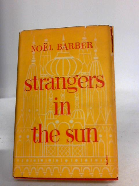 Strangers in the Sun by Barber, Noël