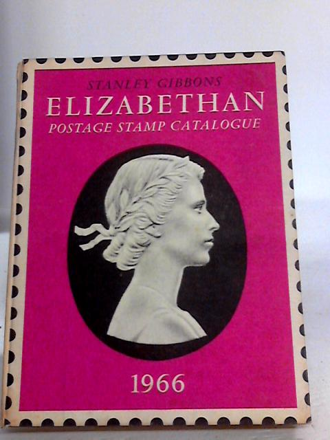 Elizabethan Postage Stamp Catalogue 1966 by Unknown
