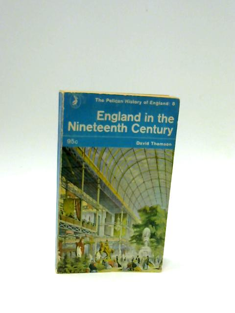 England in the Nineteenth Century 1815-1914 by Thomson, David.