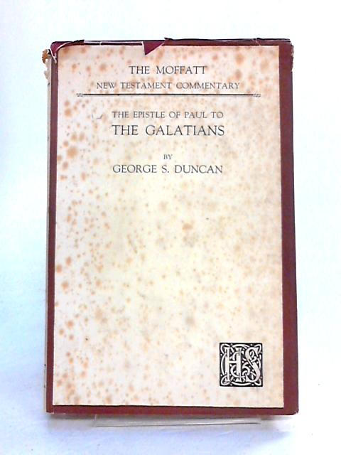 Epistle Of Paul To The Galatians by G.S. Duncan