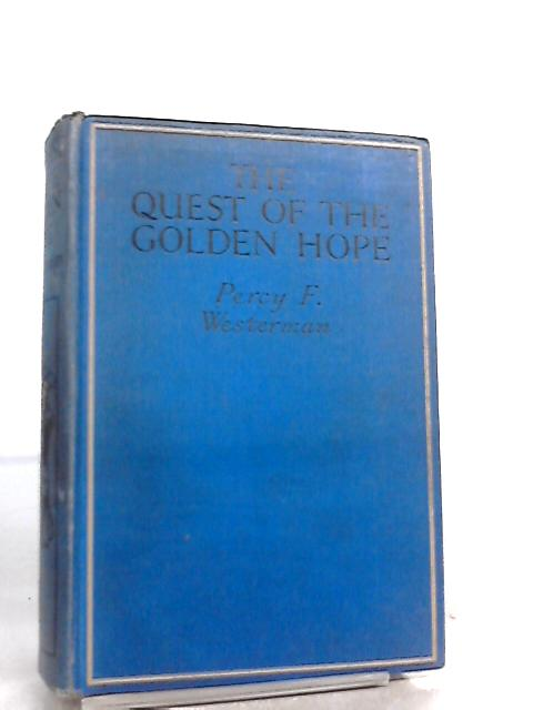 The Quest of the Golden Hope by Percy F. Westerman