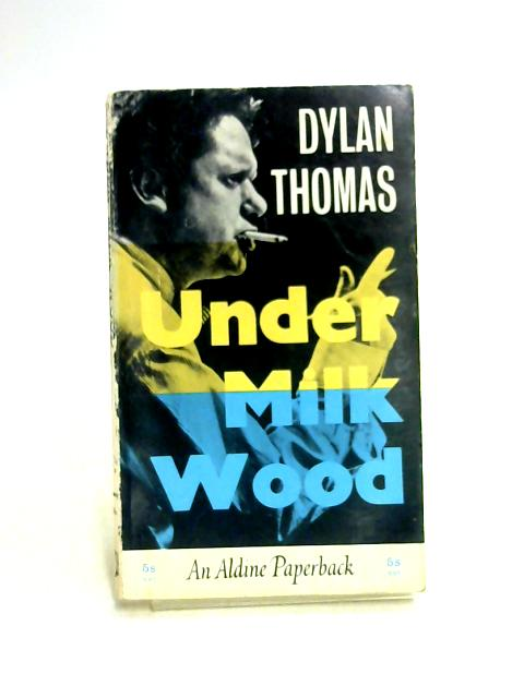 Under Milk Wood by D. Thomas