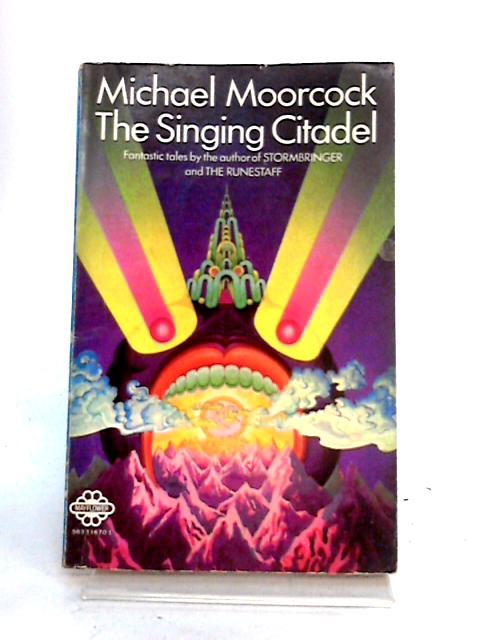 The Singing Citadel: Four Tales of Heroic Fantasy by Michael Moorcock