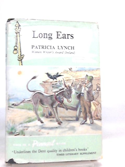 Long Ears, The Story of a Little Grey Donkey by Patricia Lynch