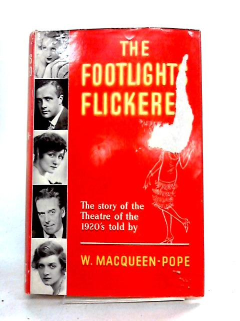 The Footlights Flickered by Walter Macqueen-Pope