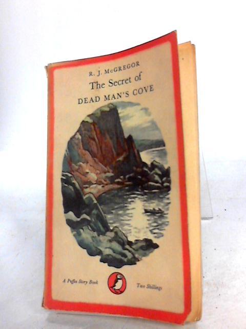 The Secret of Dead Man's Cove by R.J. McGregor