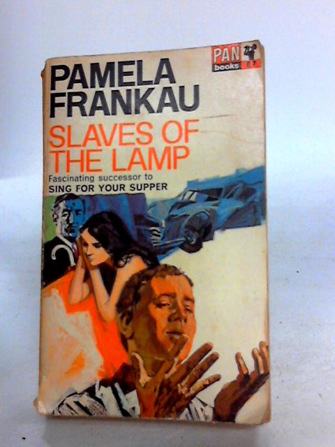 Slaves of the Lamp by Pamela Frankau