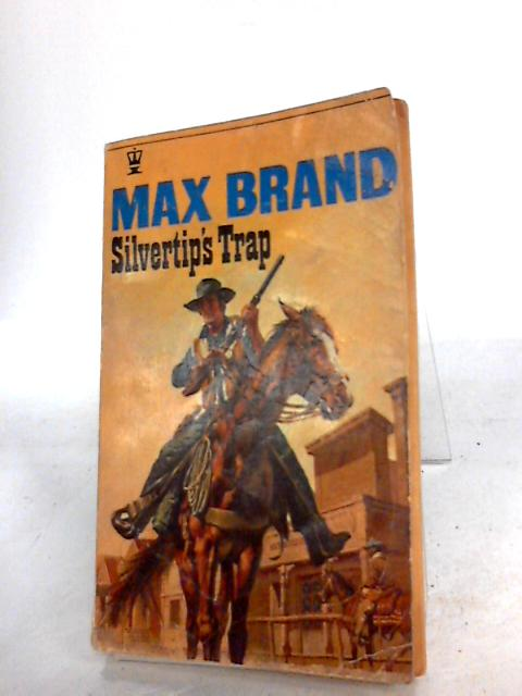 Silvertip's Trap by Brand, Max