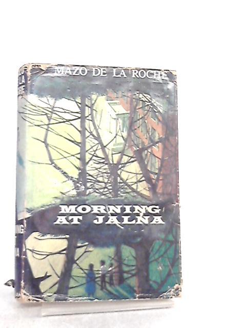 Morning at Jalna by Mazo De La Roche