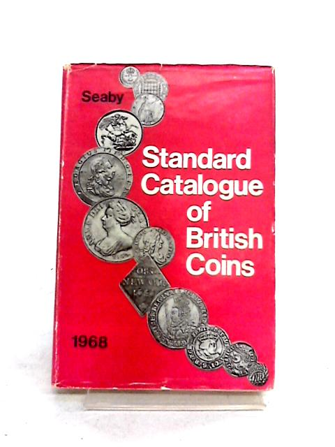 Standard Catalogue of British Coins 1968 by Peter Seaby