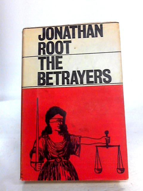 The Betrayers: The Rosenberg Cas by Jonathan Root