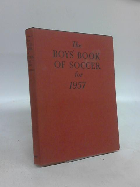 The Boys' Book Of Soccer For 1957 by Patrick Pringle