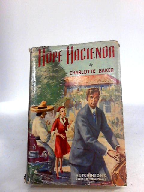 Hope Hacienda by Charlotte Baker