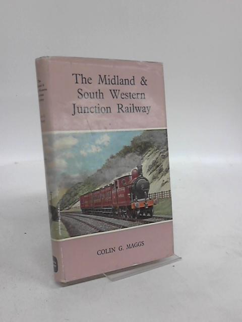 The Midland & South Western Junction Railway by Colin G Maggs