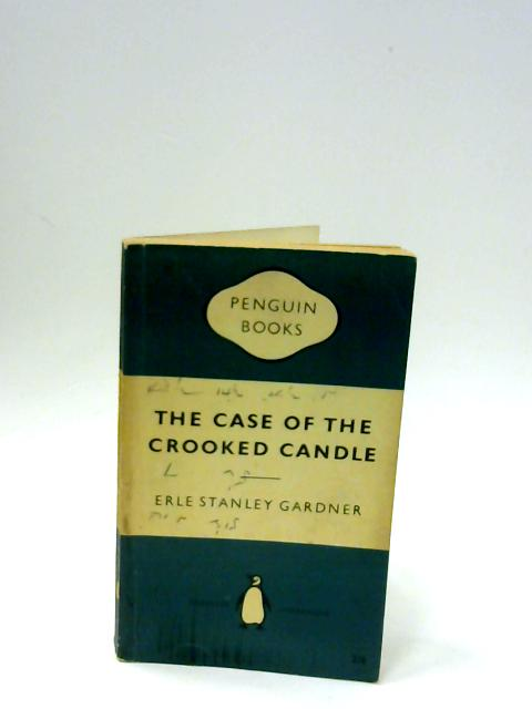 The Case Of The Crooked Candle by Gardner Erle Stanley