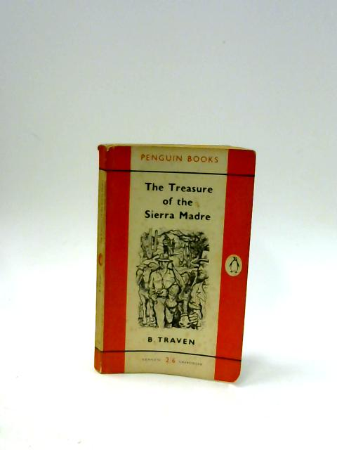 The Treasure of the Sierra Madre by Traven, B