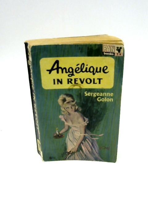 Angelique in Revolt by Golon, Sergeanne