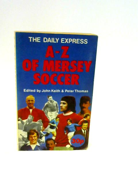 The Daily Express. A - Z Mersey Soccer by Various