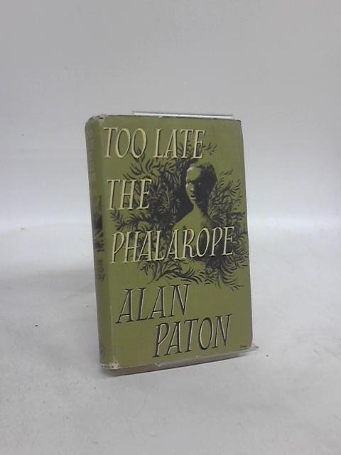 To Late the Phalarope by Alan Paton