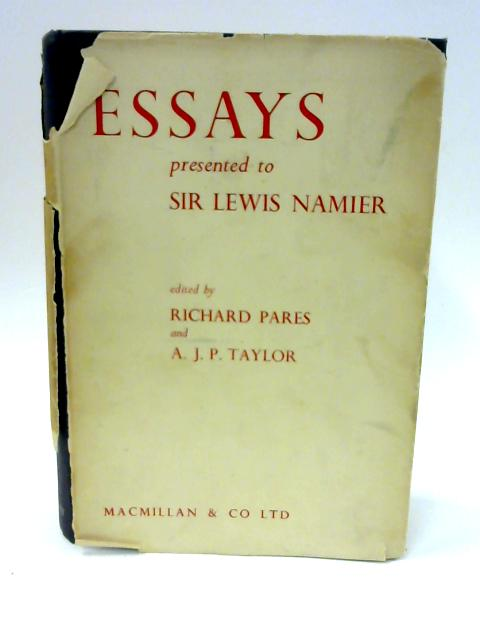 Essays Presented to Sir Lewis Namier by Pares, Richard and A. J. P. Taylor (ed)