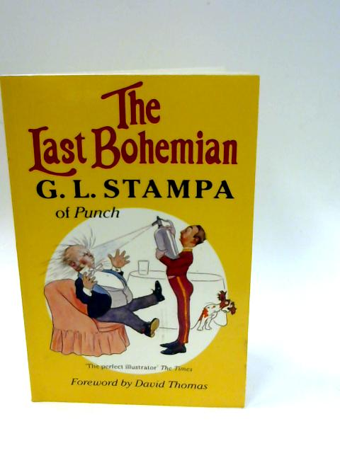 The Last Bohemian: G.L.Stampa of Punch (Cartoon library) by Unknown