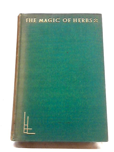 The Magic of Herbs by Mrs C.F. Leyel