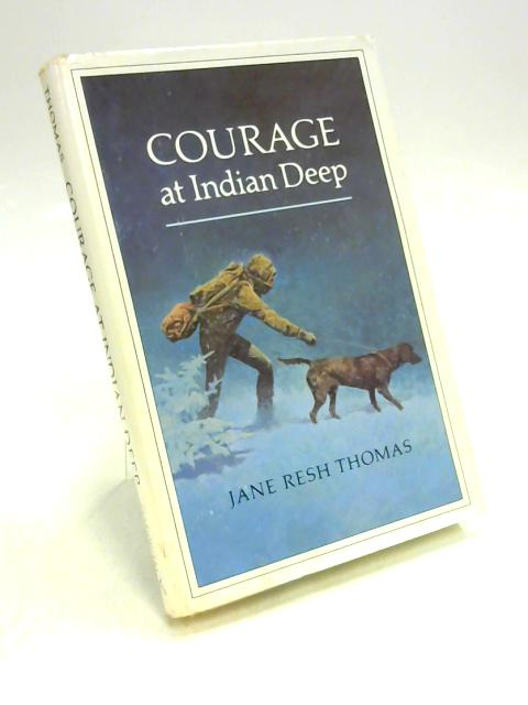 Courage at Indian Deep by Jane Resh Thomas