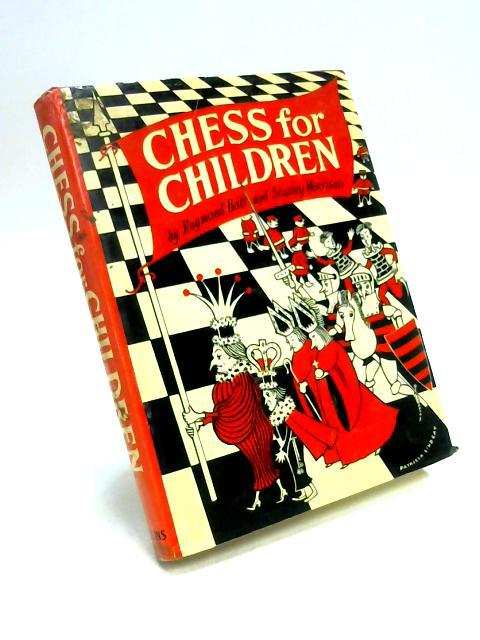 Chess for Children by R. Bott & S. Morrison
