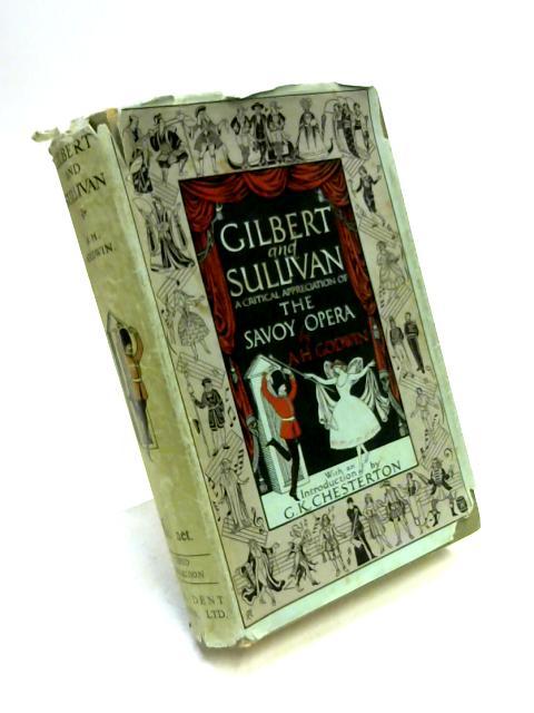 Gilbert & Sullivan: A Critical Appreciation of the Savoy Operas by A.H. Godwin