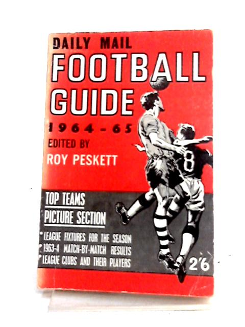 Daily Mail Football Guide 1964-65 by Roy Peskett (ed)