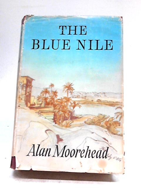 Blue Nile by Alan Moorehead