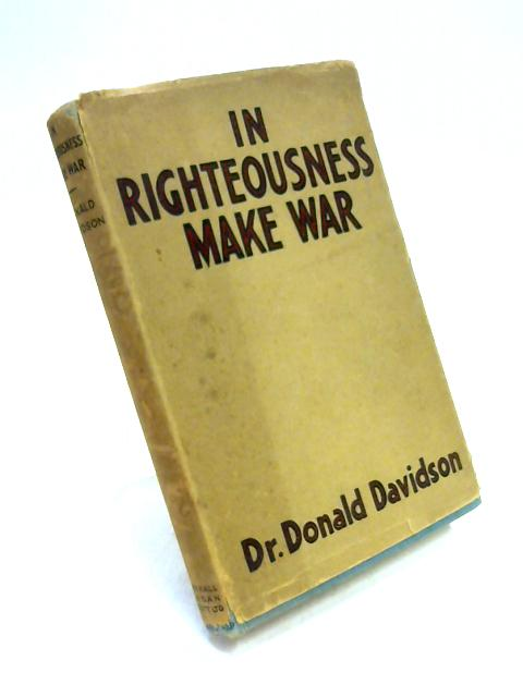In Righteousness Make War by Dr. Donald Davidson