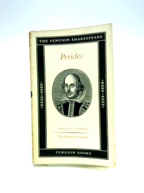 The Play of Pericles, Prince of Tyre by Ed. by G.B. Harrison