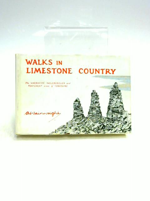 Walks in Limestone Country by A. Wainwright