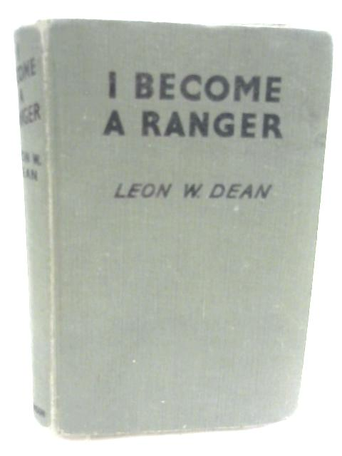 I Became a Ranger by Leon W. Dean