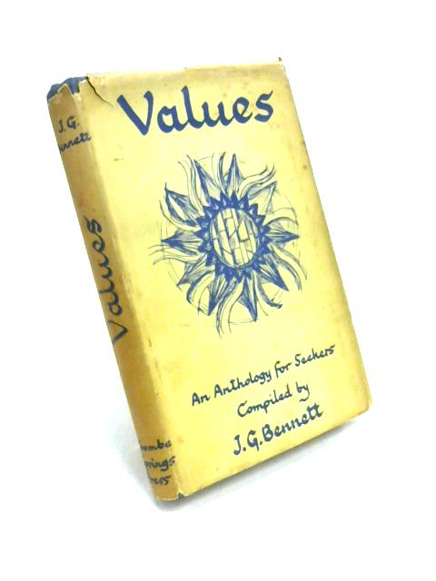 Values: An Anthology for Seekers by John G. Bennett