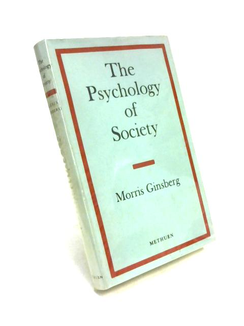 The Psychology of Society by M. Ginsberg