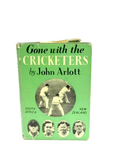 Gone With The Cricketers by Arlott, John