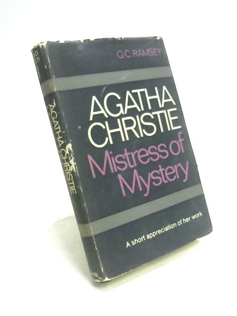Agatha Christie: Mistress of Mystery by G.C. Ramsey