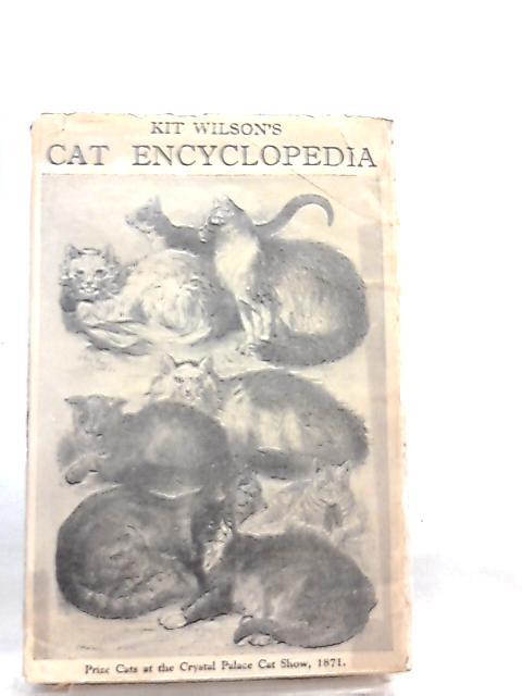 Kit Wilson's Cat Encyclopedia by Kit Wilson