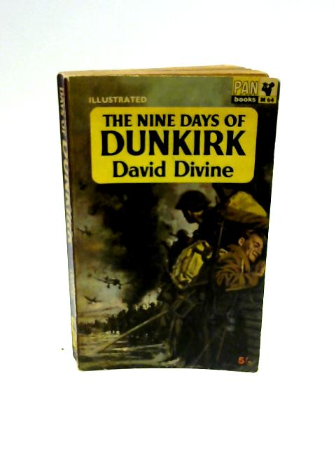 The Nine Days of Dunkirk By Divine, David
