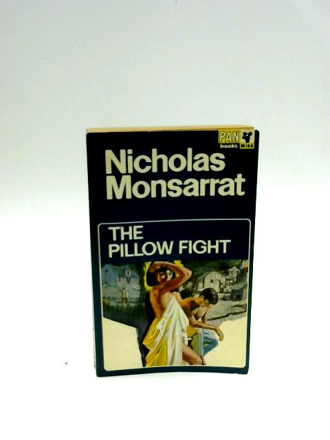 The Pillow Fight by Monsarrat, Nicholas