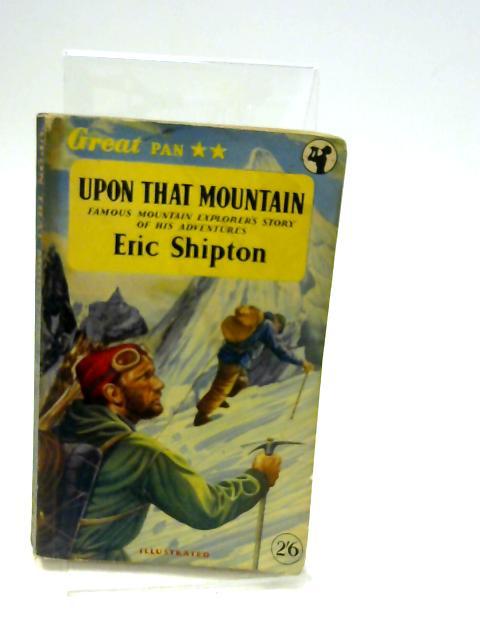 Upon That Mountain by Shipton Eric